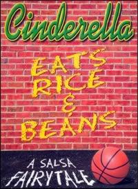 Cinderella Eats Rice & Beans
